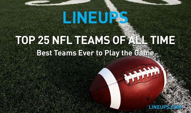 Best Nfl Teams 2019 Top 25 NFL Teams of All Time List