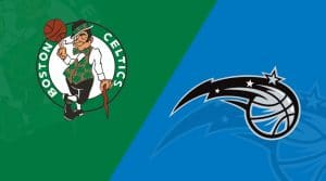 Orlando Magic at Boston Celtics 4/7/19: Starting Lineups, Matchup Preview, Betting Odds