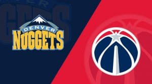Denver Nuggets at Washington Wizards 3/21/19: Starting Lineups, Matchup Preview, Betting Odds