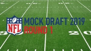 NFL 2019 Mock Draft 1st Round Analysis