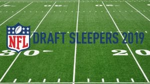 2019 NFL Draft Late Round Sleepers
