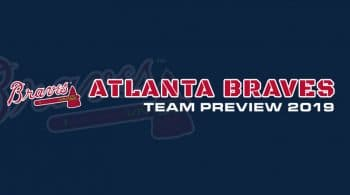 Atlanta Braves 2019 Season Preview: Fantasy Analysis