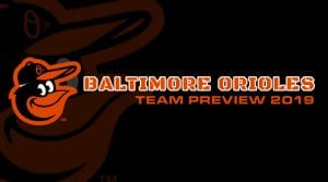 Baltimore Orioles 2019 Season Preview: Fantasy Analysis