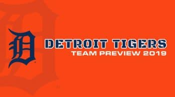Detroit Tigers 2019 Season Preview: Fantasy Analysis