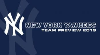New York Yankees 2019 Season Preview: Fantasy Analysis