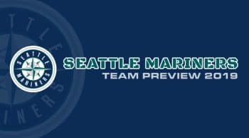 Seattle Mariners 2019 Season Preview: Fantasy Analysis