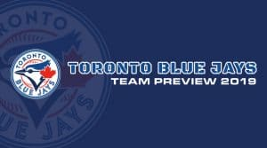 Toronto Blue Jays 2019 Season Preview: Fantasy Analysis
