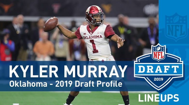 1268534f9 Kyler Murray 2019 NFLDraft Profile - Lineups Articles