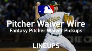 MLB Fantasy Waiver Wire Pitcher Pickups Week 12