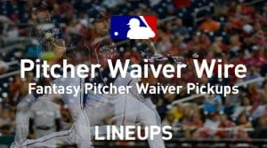 MLB Fantasy Waiver Wire Pitcher Pickups Week 13
