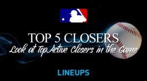 Top 5 Active Closers in Baseball