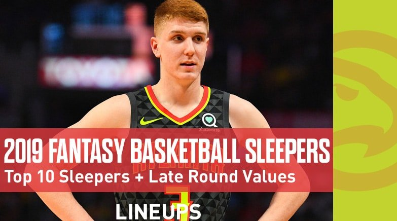 Top 10 Fantasy Basketball Sleepers 2019 Late Round Values