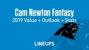Cam Newton Fantasy Football Outlook & Value 2019