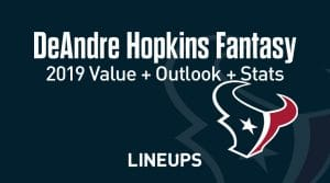 Deandre Hopkins Fantasy Football Outlook & Value 2019