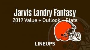 Jarvis Landry Fantasy Football Outlook & Value 2019