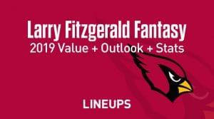 Larry Fitzgerald Fantasy Football Outlook & Value 2019