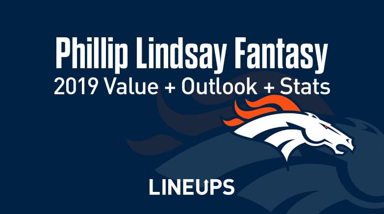 Phillip Lindsay Fantasy Football Outlook & Value 2019