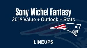 Sony Michel Fantasy Football Outlook & Value 2019