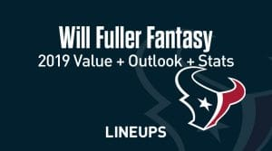 Will Fuller Fantasy Football Outlook & Value 2019