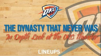 The Dynasty that Never Was: Oklahoma City Thunder