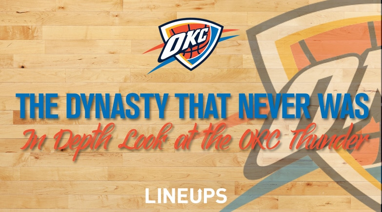 online retailer 9b643 51fd2 The Dynasty that Never Was: Oklahoma City Thunder