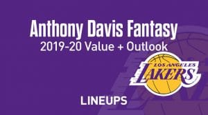 Anthony Davis Fantasy Outlook & Value 2019-20