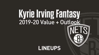 Kyrie Irving Fantasy Outlook & Value 2019-2020