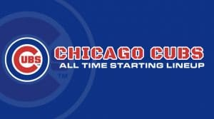 Chicago Cubs All-Time Starting Lineup/ Roster