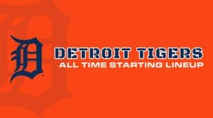 Detroit Tigers All-Time Starting Lineup/Roster