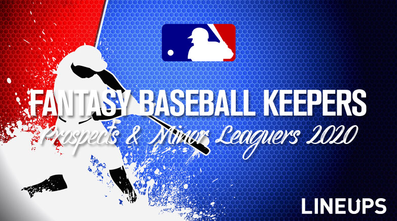Top Mlb Keepers 2020.Fantasy Baseball Keepers Prospects Minor Leaguers 2020