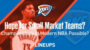 Is There Hope for Small Market Teams in the Modern NBA?