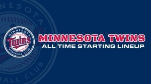 Minnesota Twins All-Time Starting Lineup/Roster