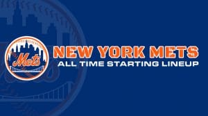 New York Mets All-Time Starting Lineup/Roster