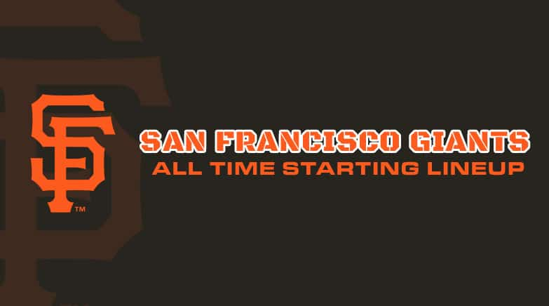 Sf Giants Home Schedule 2020.San Francisco Giants All Time Lineup Roster