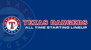 Texas Rangers All-Time Starting Lineup/Roster