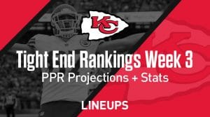 Week 3 TE Rankings PPR: Tight End Fantasy Stats & Projections