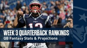Week 3 QB Rankings: Quarterback Fantasy Stats & Projections