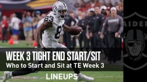 Week 3 TE Start'em, Sit'em: Tight End Fantasy Football Strategy