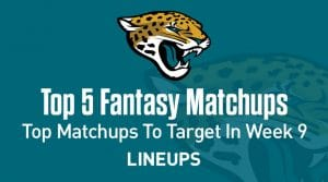 Top 5 Fantasy Matchups to Target in Week 9