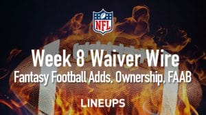 Week 8 Waiver Wire Pickups & Adds: Fantasy Football 2019