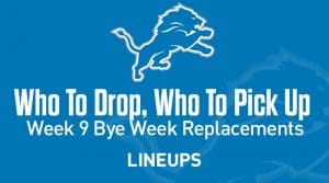 Who to Drop & Pick Up For Week 9 Bye Replacements