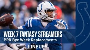 Week 7 Fantasy Football PPR Streamers: Bye Week 7 Prep
