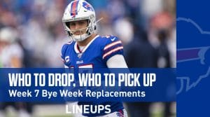 Who to Drop & Who to Pick Up: Week 7 Bye Replacements