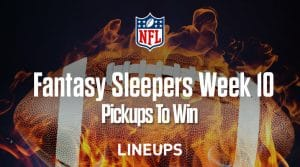 Fantasy Sleepers Week 10: Pickups to Win