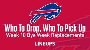 Who to Drop & Pick Up For Week 10 Bye Replacements