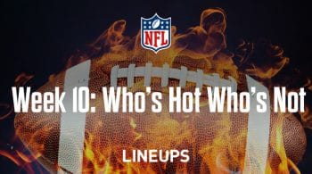 NFL Week 10: Who's Hot, Who's Not