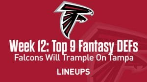 Top 9 Fantasy Defenses For Week 12 – Falcons To Trample On Tampa