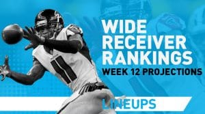 Week 12 WR Rankings PPR: Wide Receiver Fantasy Stats & Projections