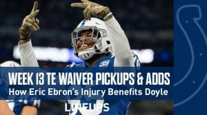 Week 13 TE Waiver Pickups & Adds: Jack Doyle To Benefit From Ebron's Injury
