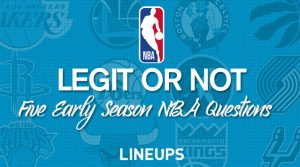 Legit or Not? 5 Early Season NBA Questions